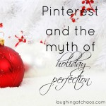 pinterest and the myth of holiday perfection