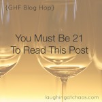 {GHF blog hop} You must be 21