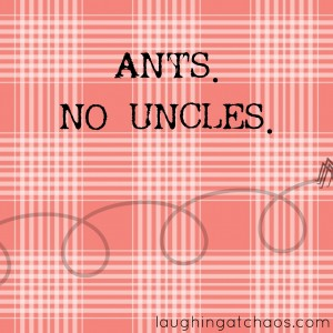 ants no uncles