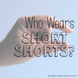 who wears short shorts