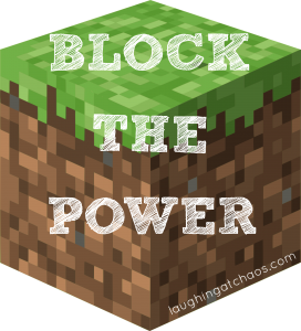 BLOCK THE POWER!