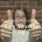 Homeschooling - Two Thumbs Up