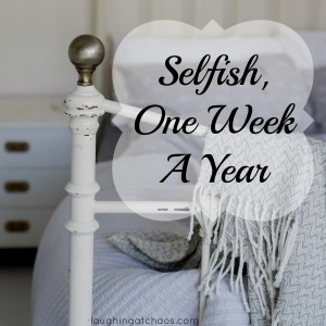 Selfish, One Week A Year