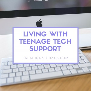 Living With Teenage Tech Support