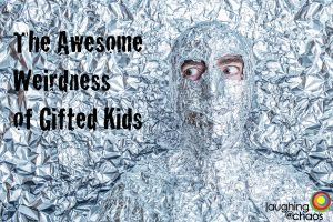The awesome weirdness of gifted kids