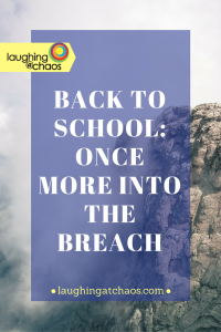 Back to school_ once more into the breach